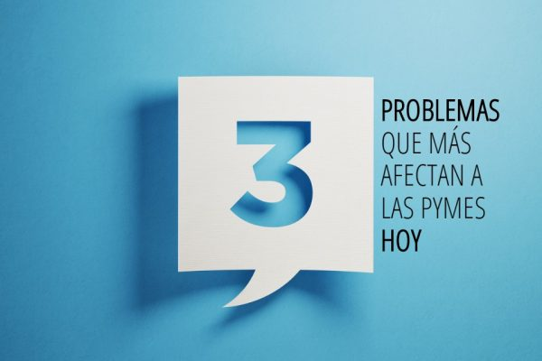 3 problemas pymes hoy